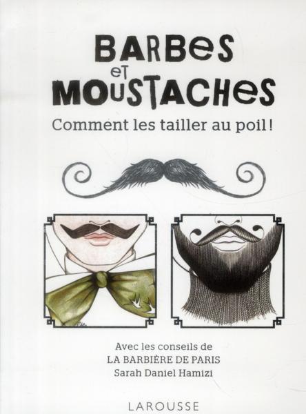 Barbes et moustaches comment les tailler au poil